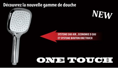 Douchette ONE TOUCH