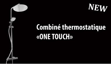 Combiné thermostatique ONE TOUCH